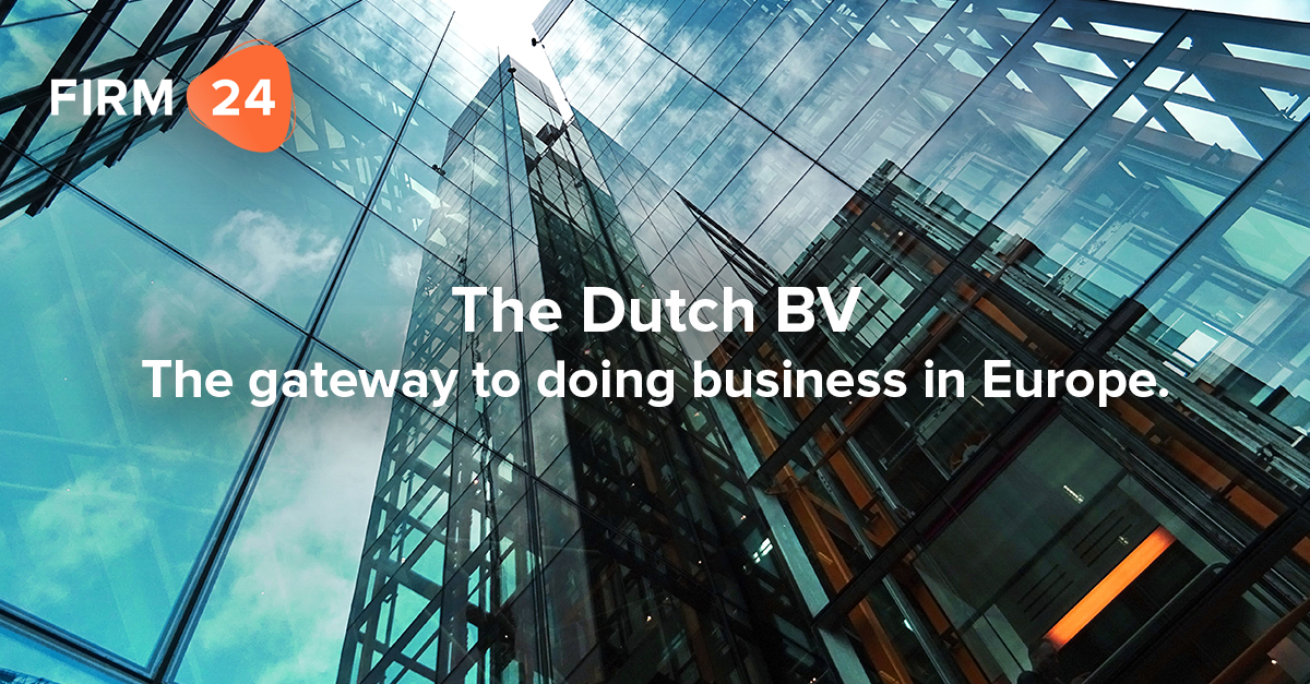 The Dutch BV – The gateway to doing business in Europe.